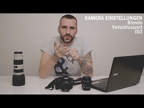 Kamera // Einstellungen // Blende ISO Verschlusszeit //Tutorial Deutsch